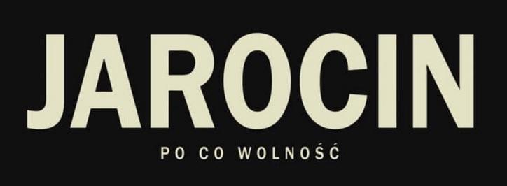 """Konkurs na logotyp filmu """"JAROCIN, PO CO WOLNOŚĆ""""! :)"""