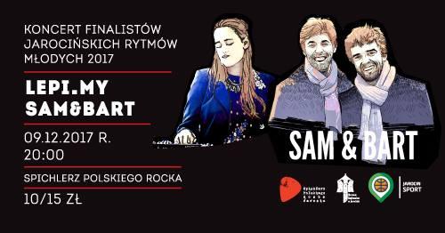 Koncert finalistów Jarocińskich Rytmów Młodych 2017: Lepi.my + Sam&Bart
