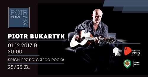 Przypominamy! W najbliższy piątek (1.12.2017 r.) koncert Piotra Bukartyka.
