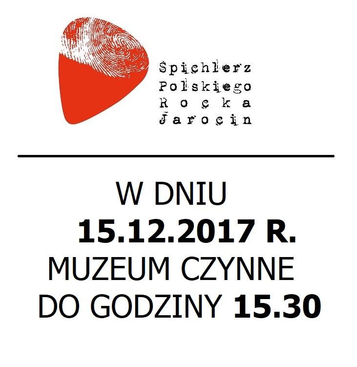 Dnia 15.12.2017 Muzeum czynne do godziny 15.30