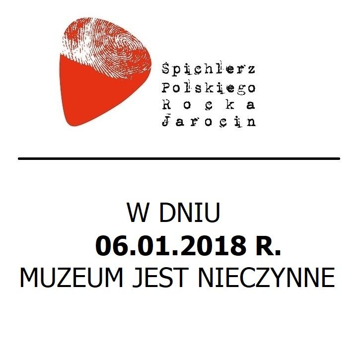 W dniu 06.01.2018 r. Muzeum jest nieczynne