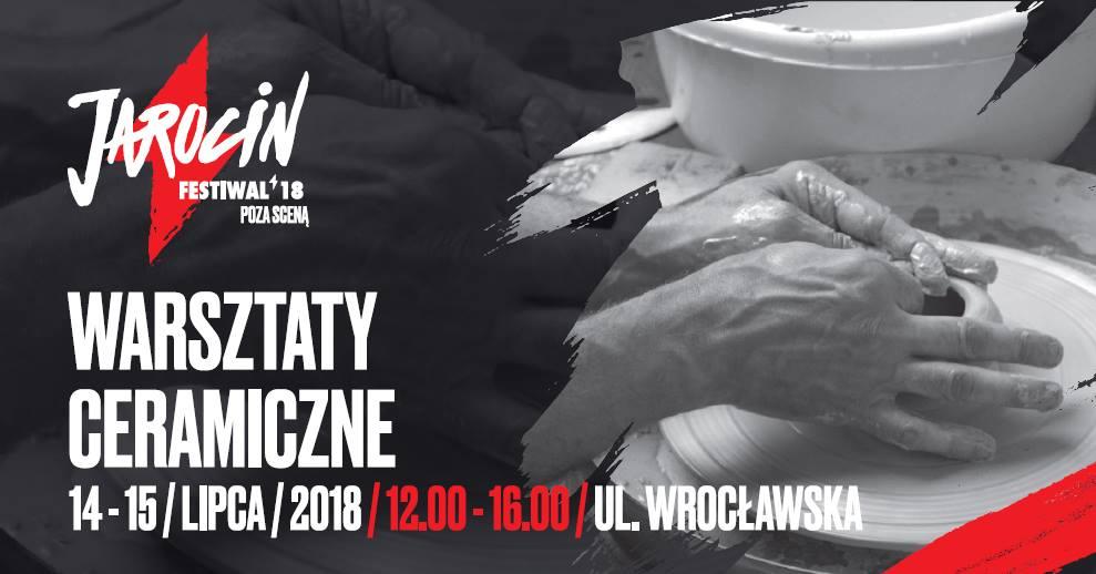 Jarocin Festiwal 2018: warsztaty ceramiczne (14-15.07.2018 r.)