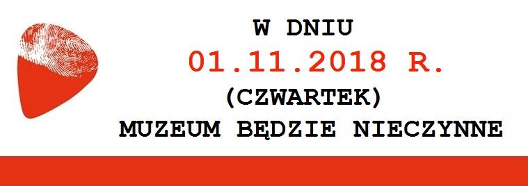 01.11.2018 r. – Muzeum nieczynne