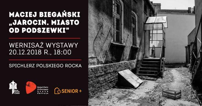 """Wernisaż wystawy Macieja Biegańskiego """"Jarocin. Miasto od podszewki"""" (20.12.2018 r.) – zapraszamy"""