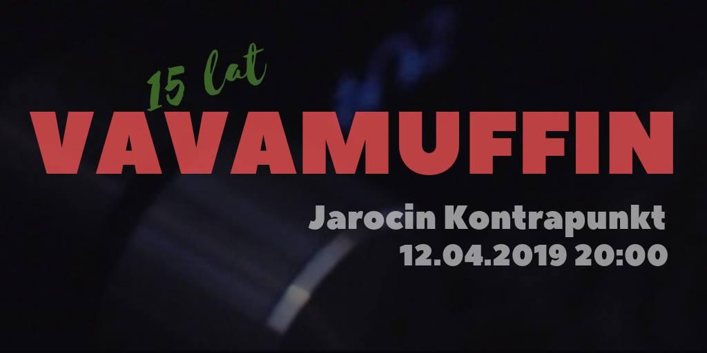 Vavamuffin za 2 tygodnie (12.04.2019 r.) na naszej scenie.