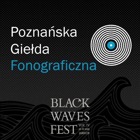 Na Black Waves Fest vol.4 pojawi się Poznańska Giełda Fonograficzna!