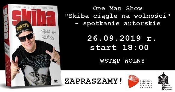 """ONE MAN SHOW """"SKIBA CIĄGLE NA WOLNOŚCI"""" – spotkanie autorskie już za miesiąc (26.09.2019 r.)"""
