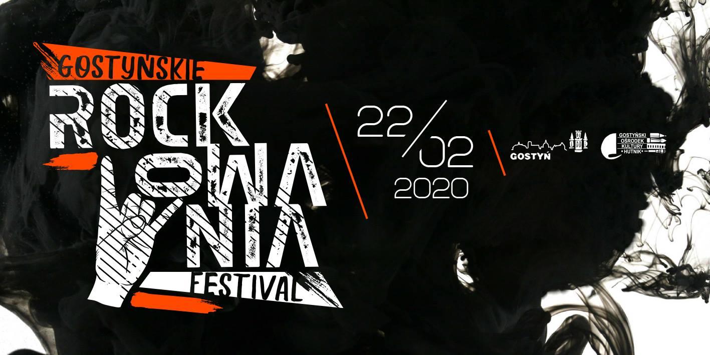 Gostyńskie Rockowania Festival 2020 już za miesiąc (22.02.2020 r.). Zapraszamy! Polecamy!