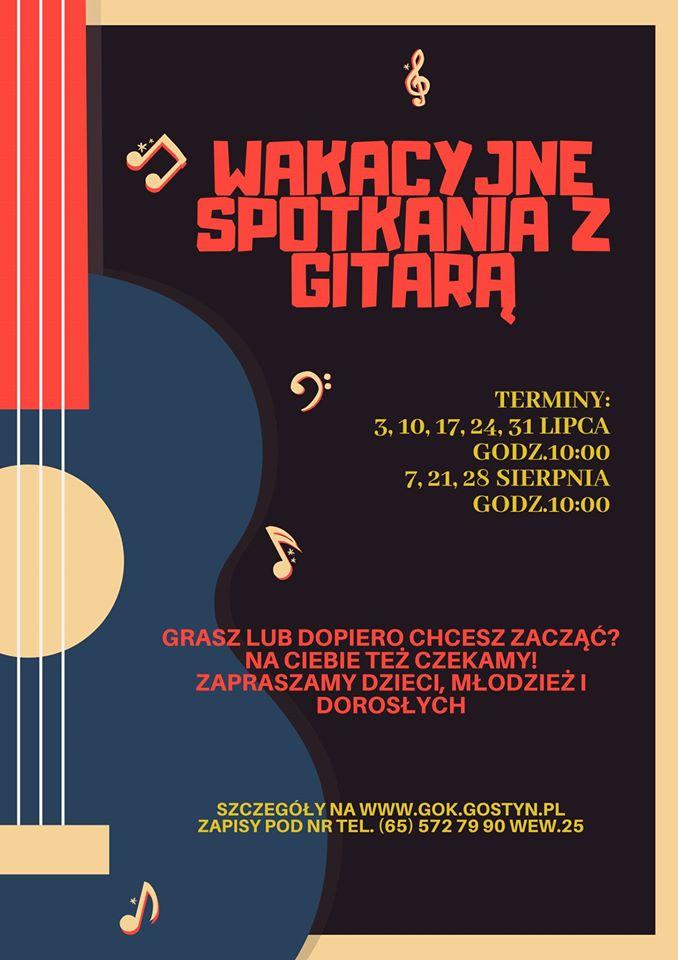 Wakacyjne Spotkania z Gitarą w Gostyniu. Polecamy!
