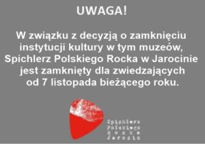 Od 7.11.br. muzeum ponownie zamknięte :(