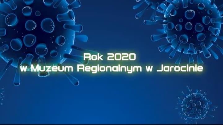 Rok 2020 w Muzeum Regionalnym w Jarocinie.