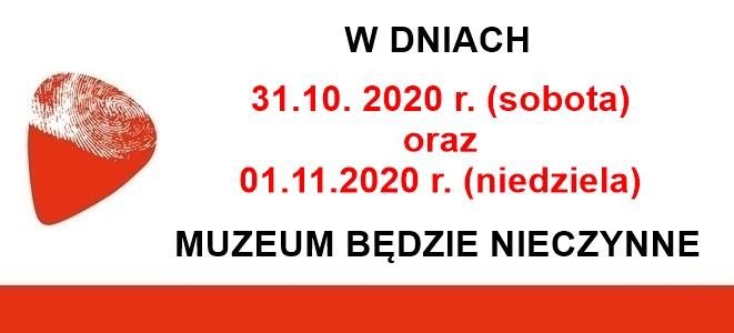 31.10. i 01.11.br. muzeum będzie nieczynne.