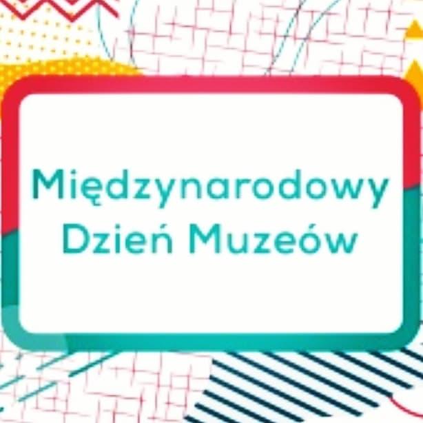 Międzynarodowy Dzień Muzeów :)