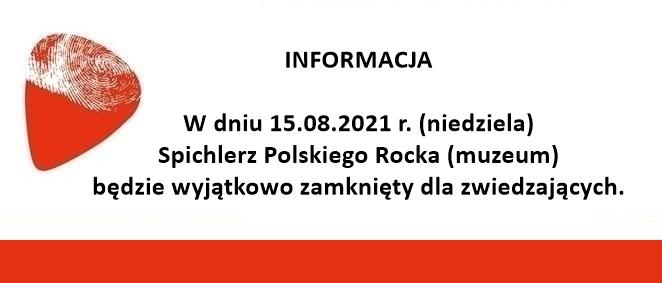 15.08.2021 r. muzeum będzie nieczynne
